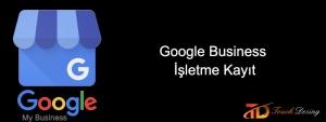 Google Business İşletme Kayıt